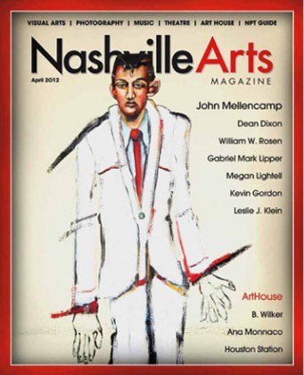 Nashville Arts Magazine April 2012 Cover with Painting by John Mellencamp