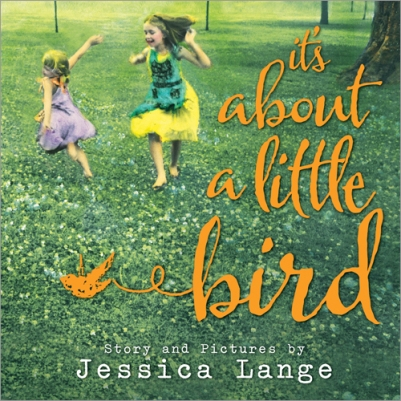 Jessica Lange Picture Book It's About a Little Bird