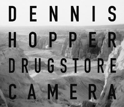 Book Cover - Dennis Hopper: Drugstore Camera