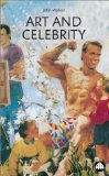 Art and Celebrity by John A. Walker