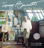 Tony Bennett: In the Studio: A Life of Art and Music