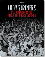Andy Summers I'll Be Watching You: Inside the Police 1980-83 Book Cover