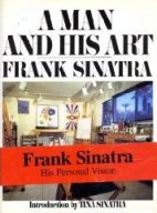 Frank Sinatra: A Man and His Art