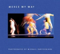 Book Cover - Merce My Way: Photographs by Mikhail Baryshnikov