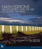 Nash Editions: Photography and the Art of Digital Printing by Graham Nash