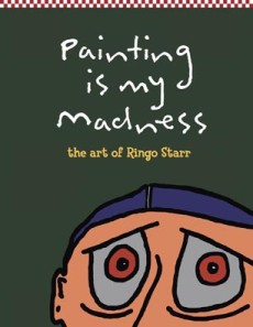 Ringo Starr: Painting is my Madness