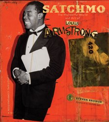 Satchmo: The Wonderful World and Art of Louis Armstrong