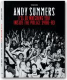 I'll Be Watching You: Inside the Police, 1980-83 by Andy Summers
